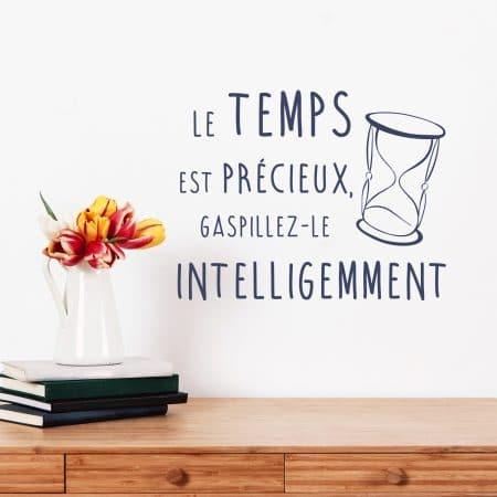 """Sticker Mural Citation """"Le Temps est Précieux, gaspillez-le Intelligemment"""""""