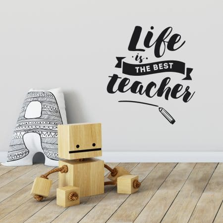 "Stickers mural dans une chambre d'enfant ""Life is the best teacher"""